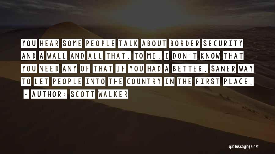 Border Wall Quotes By Scott Walker