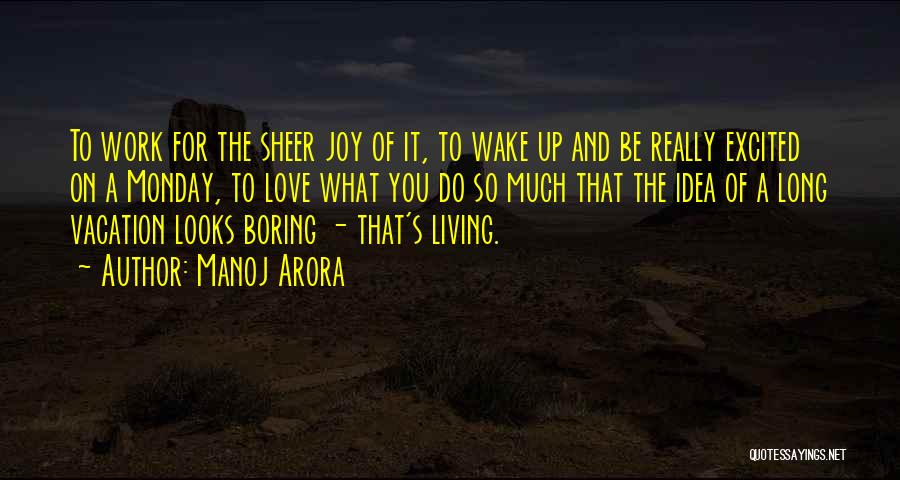 Boring Monday Morning Quotes By Manoj Arora