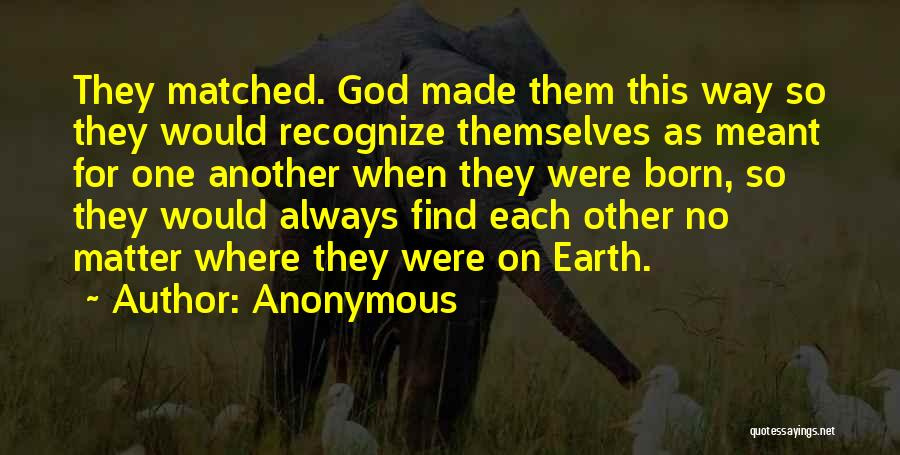 Born For Each Other Quotes By Anonymous