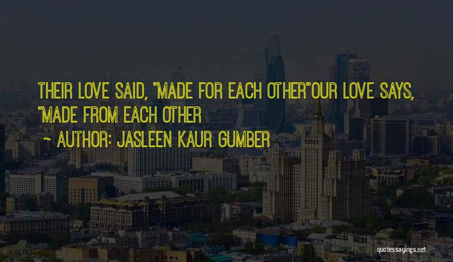 Born For Each Other Quotes By Jasleen Kaur Gumber