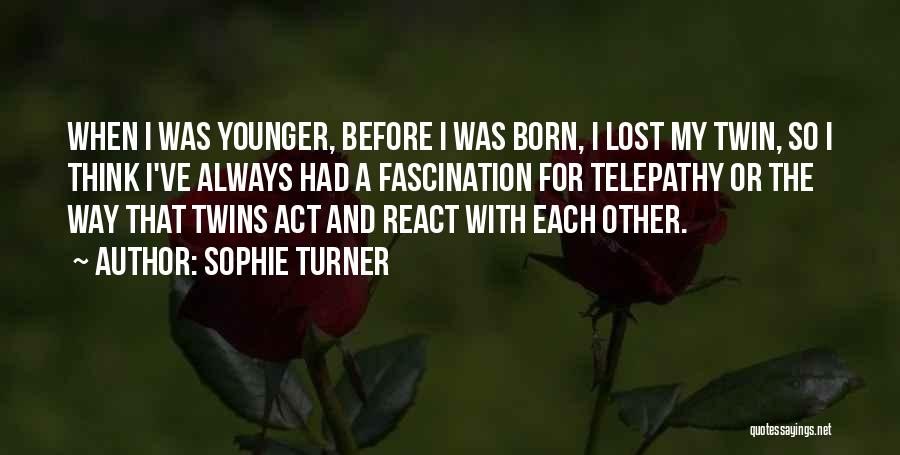 Born For Each Other Quotes By Sophie Turner