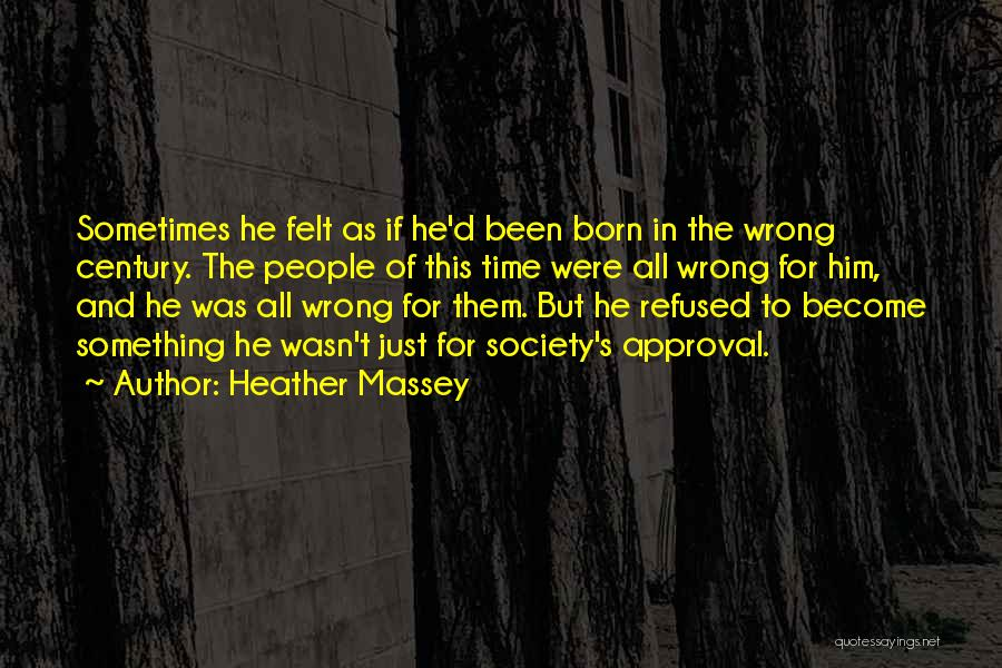 Born In The Wrong Time Quotes By Heather Massey