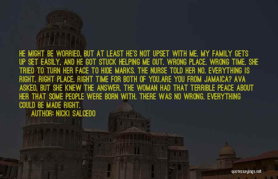 Born In The Wrong Time Quotes By Nicki Salcedo