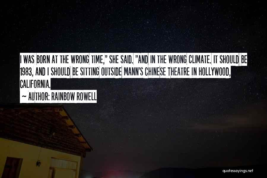 Born In The Wrong Time Quotes By Rainbow Rowell