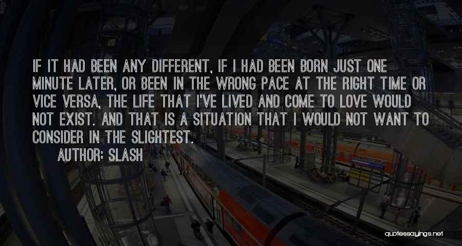 Born In The Wrong Time Quotes By Slash
