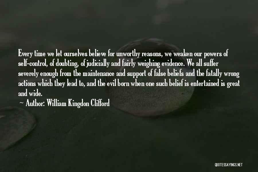 Born In The Wrong Time Quotes By William Kingdon Clifford