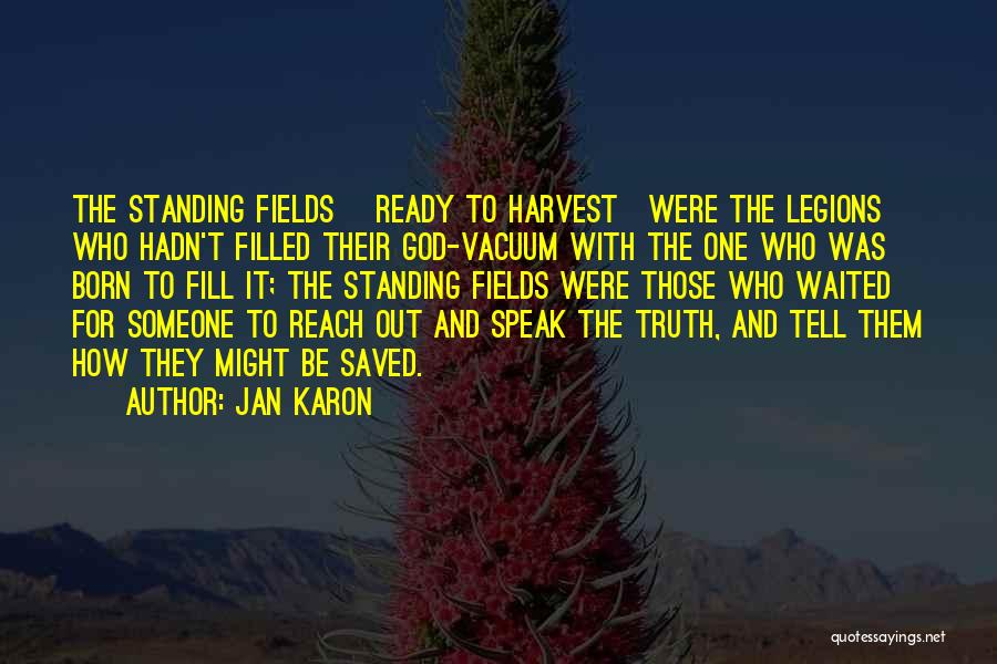 Born Standing Up Quotes By Jan Karon