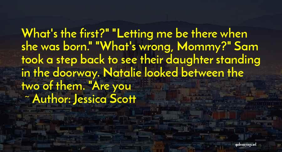 Born Standing Up Quotes By Jessica Scott