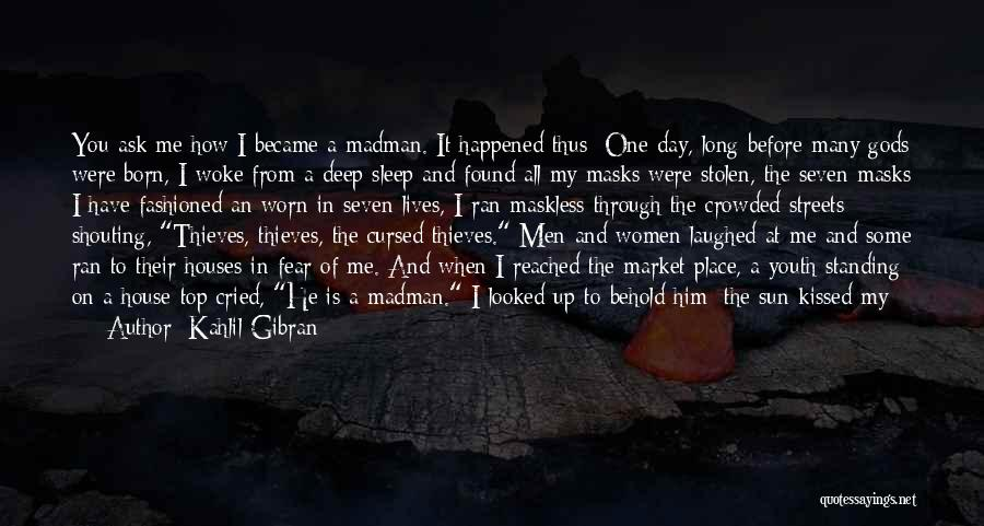 Born Standing Up Quotes By Kahlil Gibran
