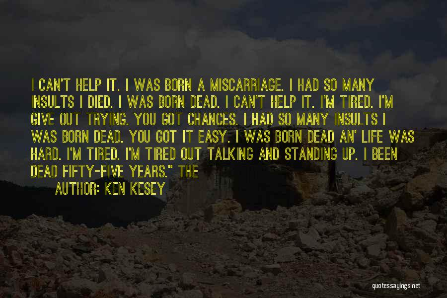 Born Standing Up Quotes By Ken Kesey