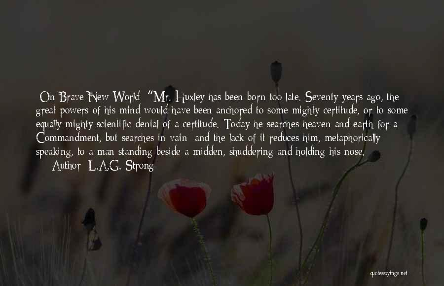 Born Standing Up Quotes By L.A.G. Strong