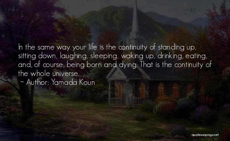Born Standing Up Quotes By Yamada Koun