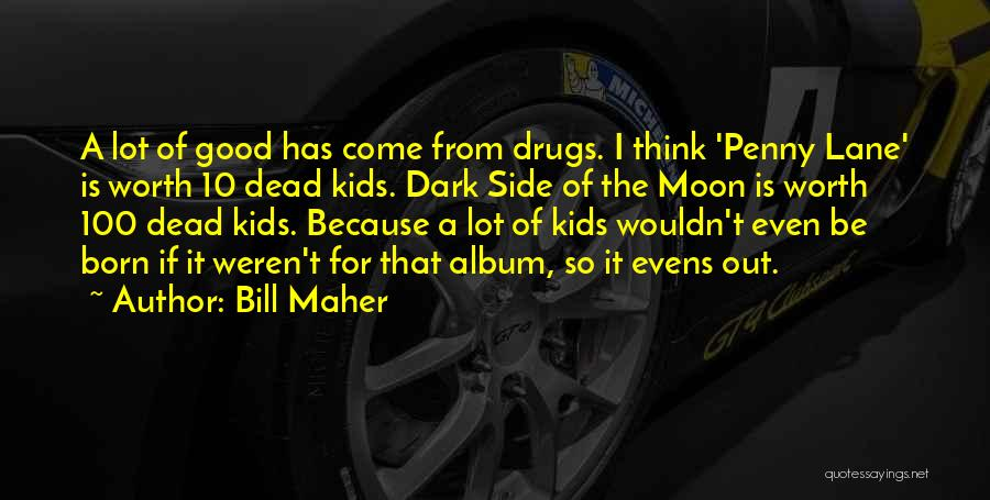Born This Way Album Quotes By Bill Maher