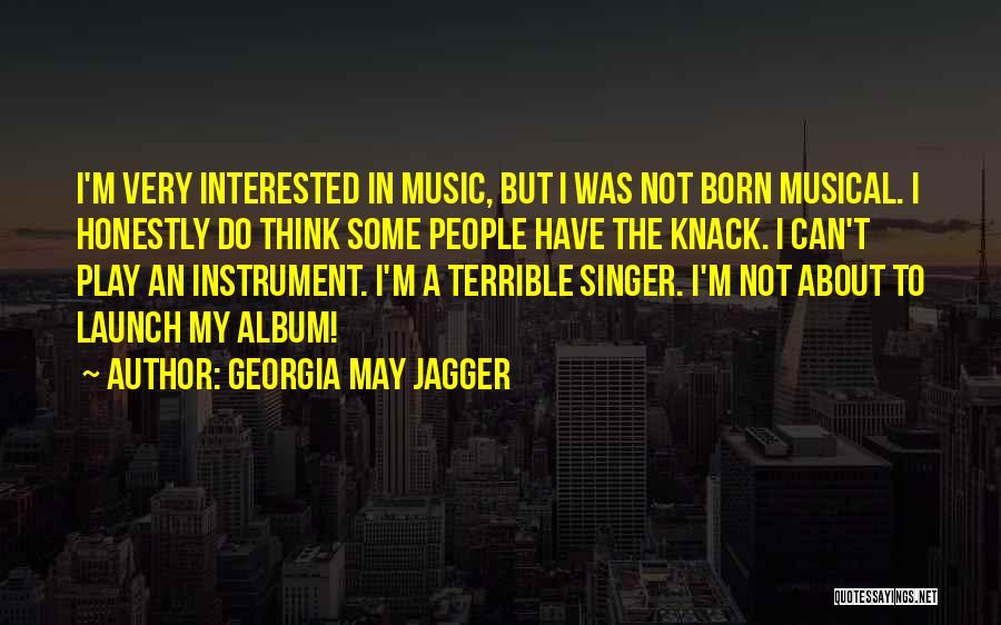 Born This Way Album Quotes By Georgia May Jagger