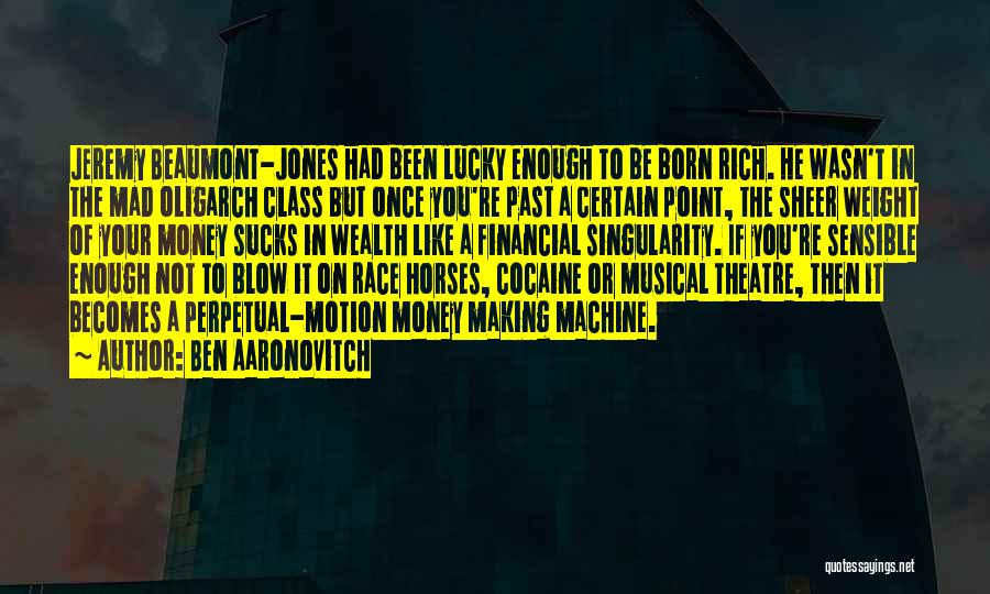 Born To Race 2 Quotes By Ben Aaronovitch