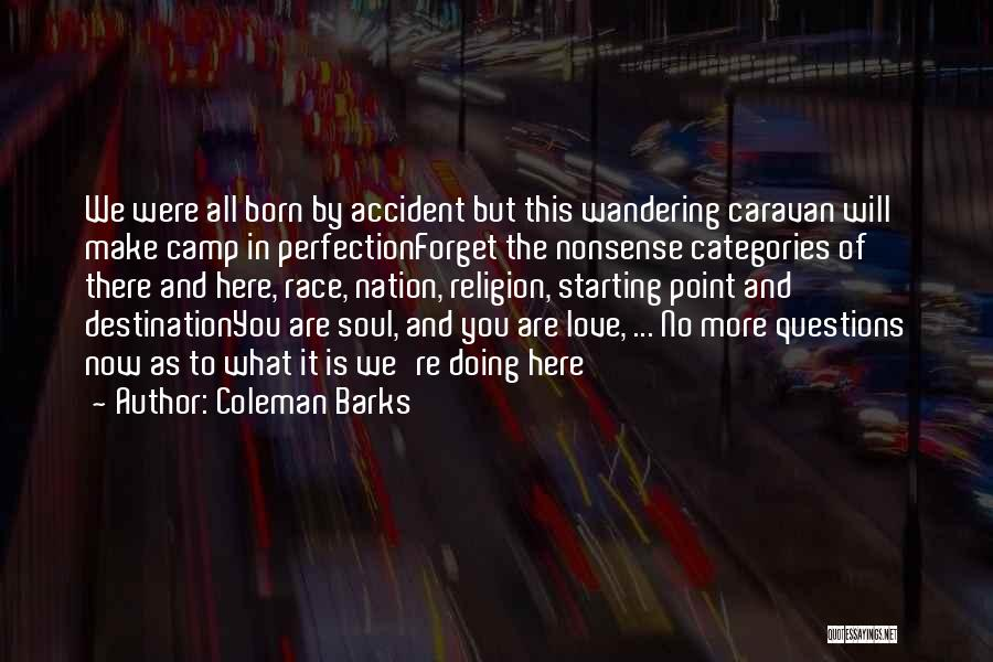 Born To Race 2 Quotes By Coleman Barks