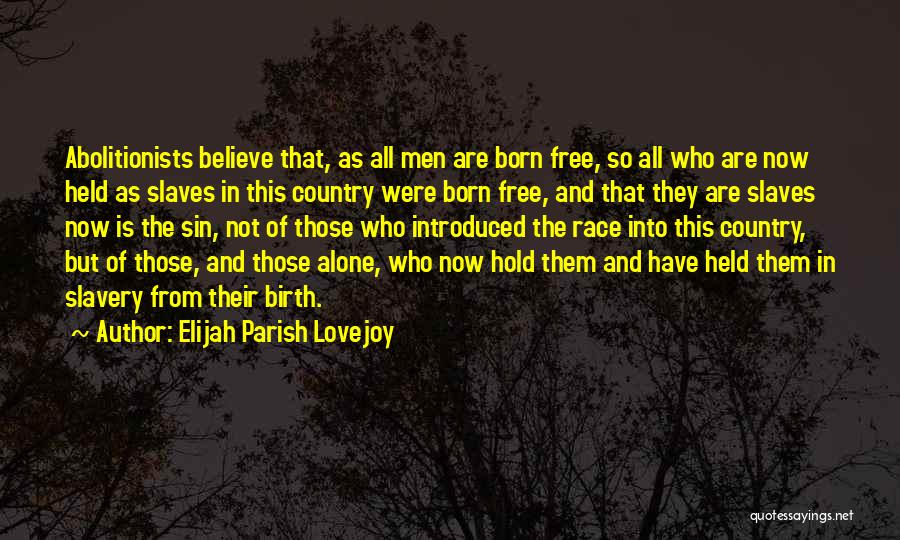 Born To Race 2 Quotes By Elijah Parish Lovejoy