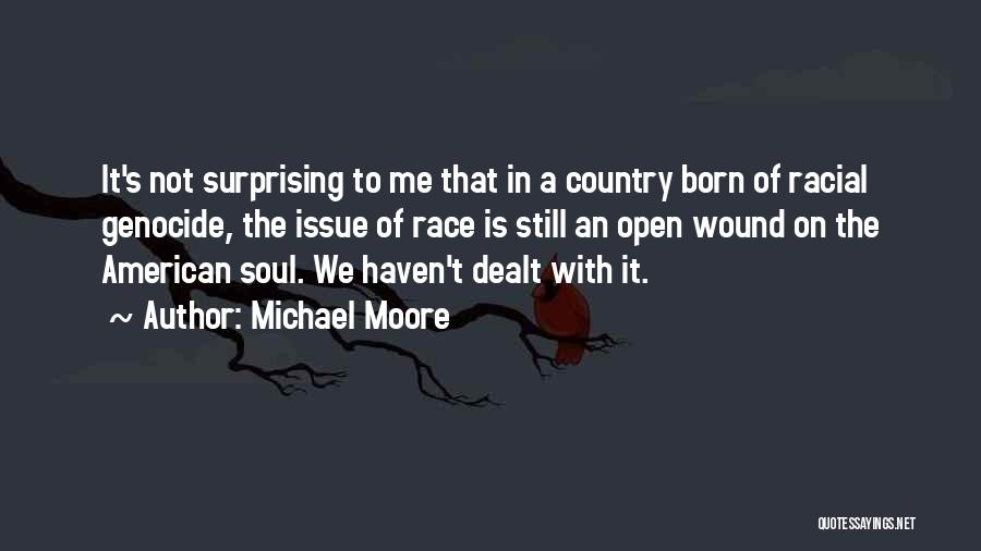 Born To Race 2 Quotes By Michael Moore
