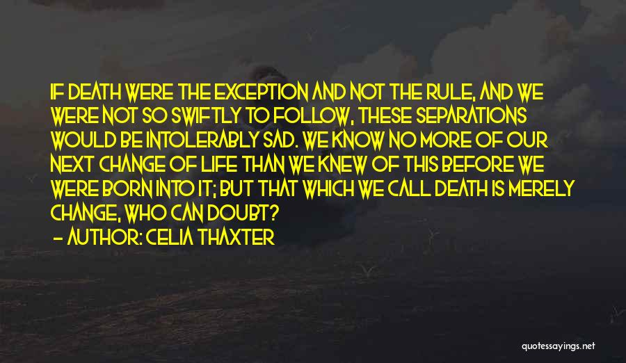 Born To Rule Quotes By Celia Thaxter