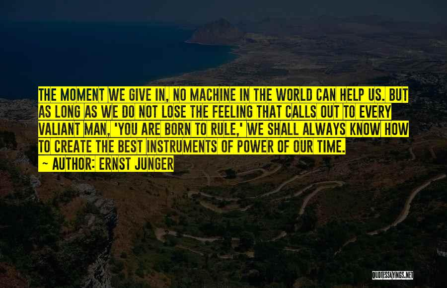 Born To Rule Quotes By Ernst Junger
