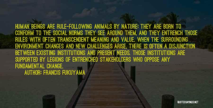 Born To Rule Quotes By Francis Fukuyama