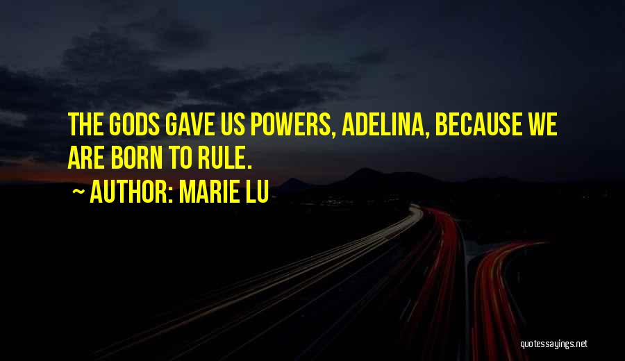 Born To Rule Quotes By Marie Lu