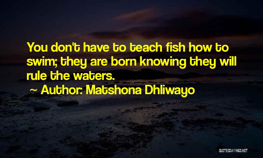 Born To Rule Quotes By Matshona Dhliwayo
