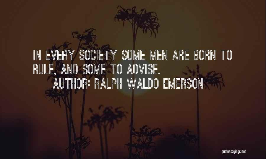 Born To Rule Quotes By Ralph Waldo Emerson