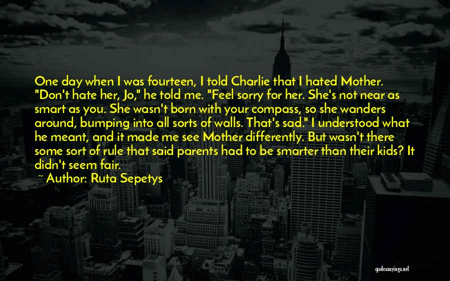 Born To Rule Quotes By Ruta Sepetys