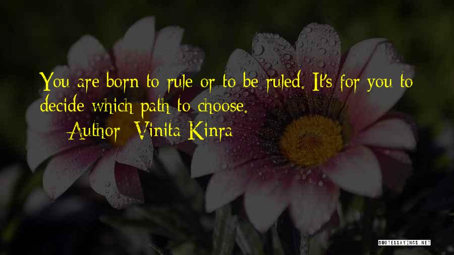 Born To Rule Quotes By Vinita Kinra