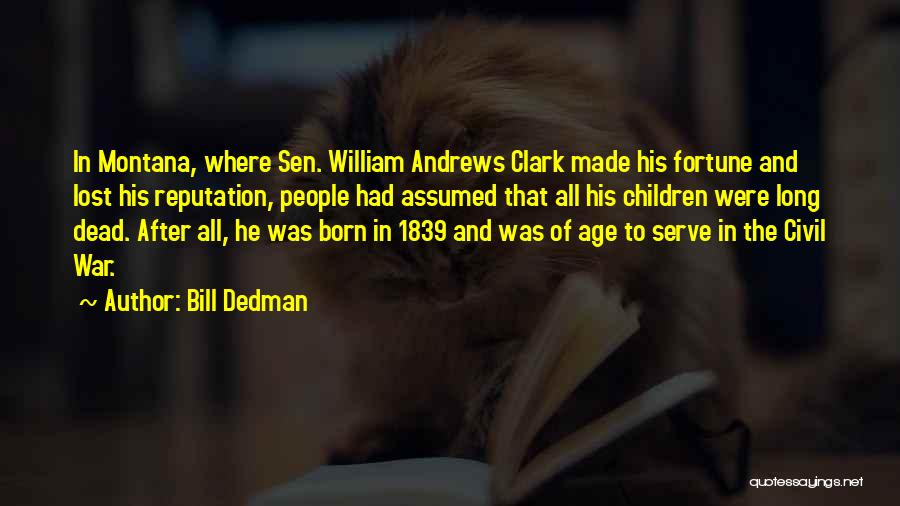 Born To Serve Quotes By Bill Dedman