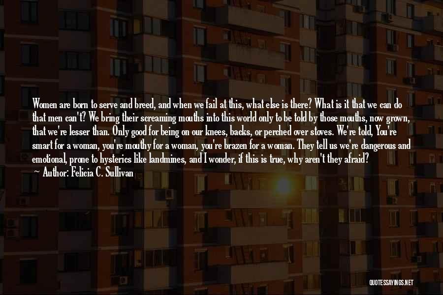 Born To Serve Quotes By Felicia C. Sullivan