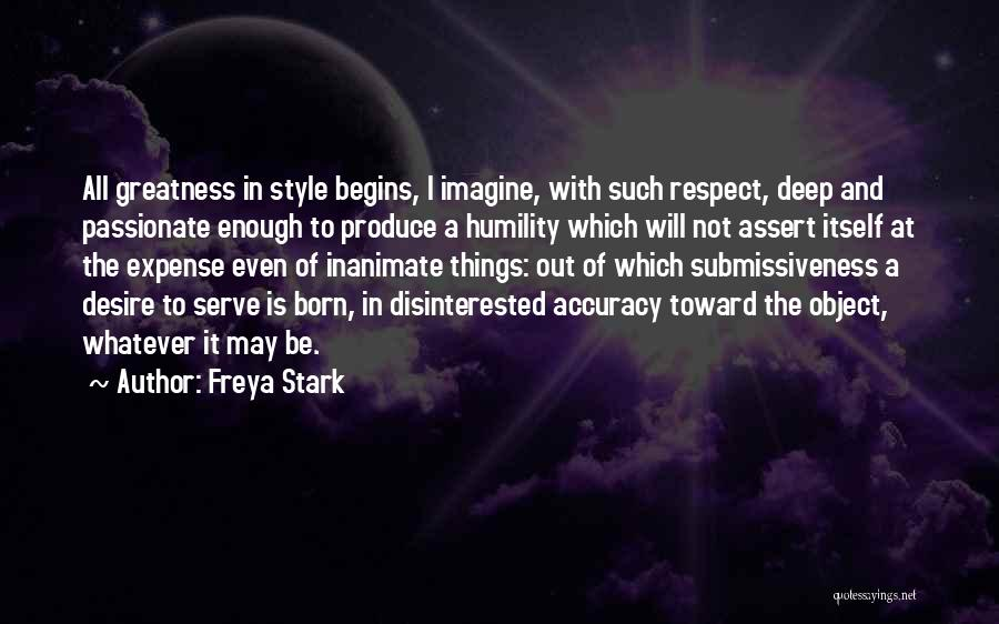 Born To Serve Quotes By Freya Stark