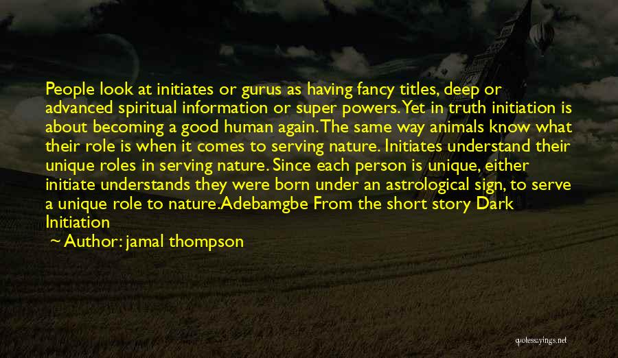 Born To Serve Quotes By Jamal Thompson