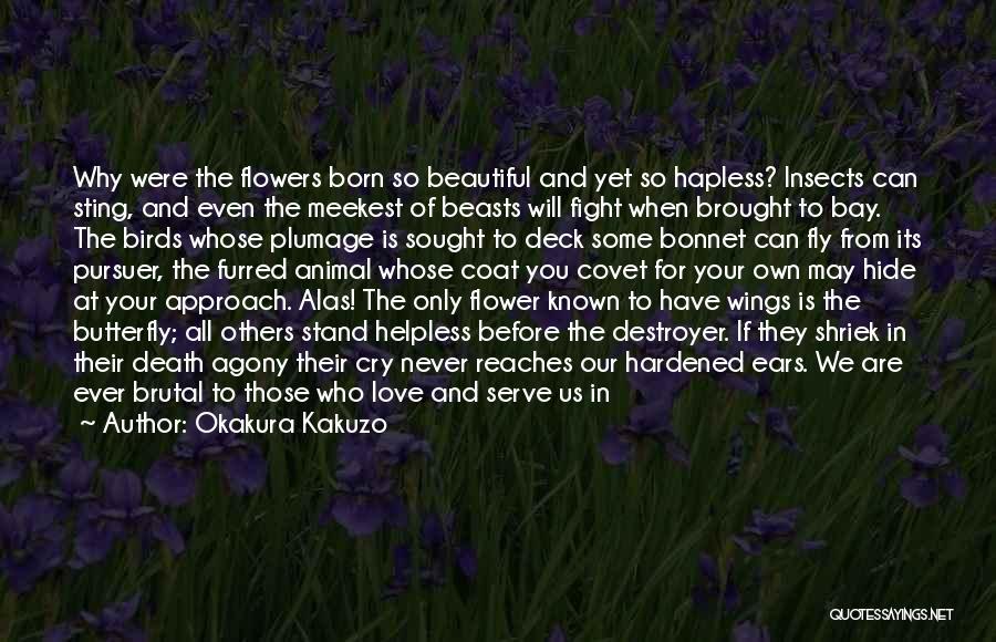 Born To Serve Quotes By Okakura Kakuzo