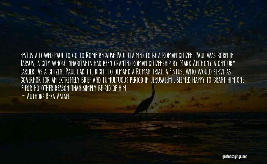 Born To Serve Quotes By Reza Aslan
