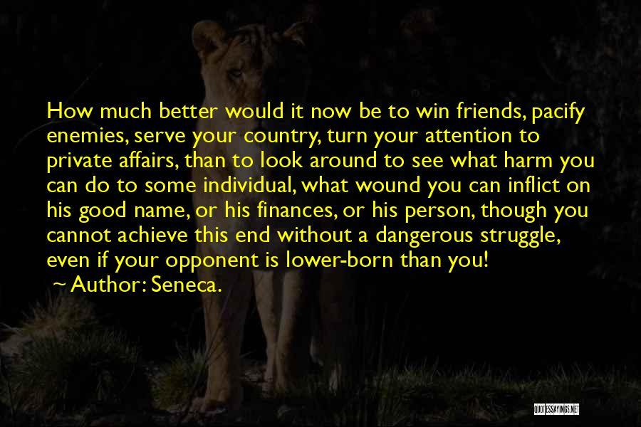 Born To Serve Quotes By Seneca.