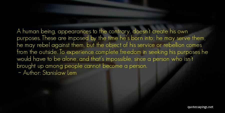 Born To Serve Quotes By Stanislaw Lem