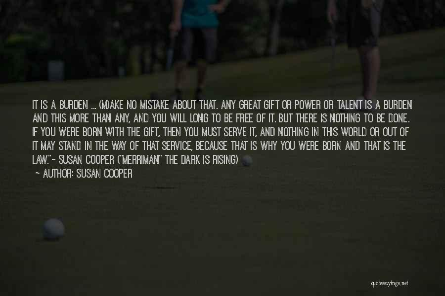 Born To Serve Quotes By Susan Cooper