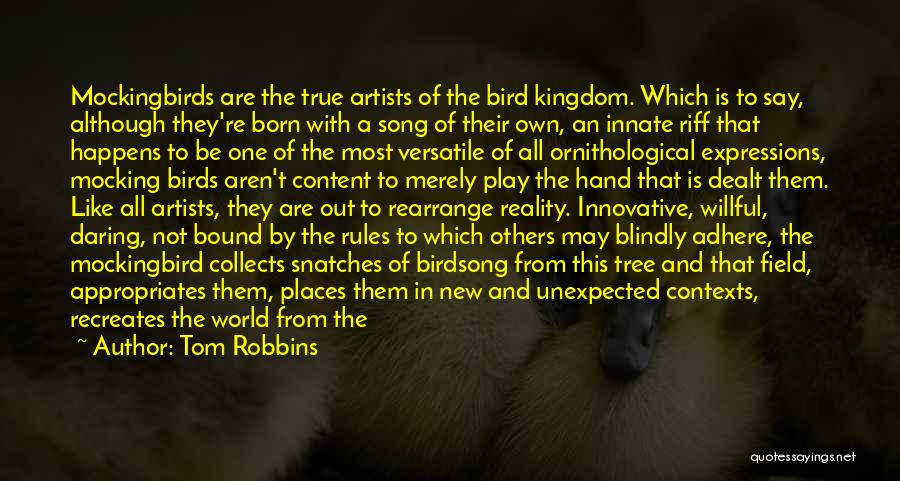 Born To Serve Quotes By Tom Robbins