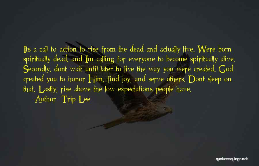 Born To Serve Quotes By Trip Lee
