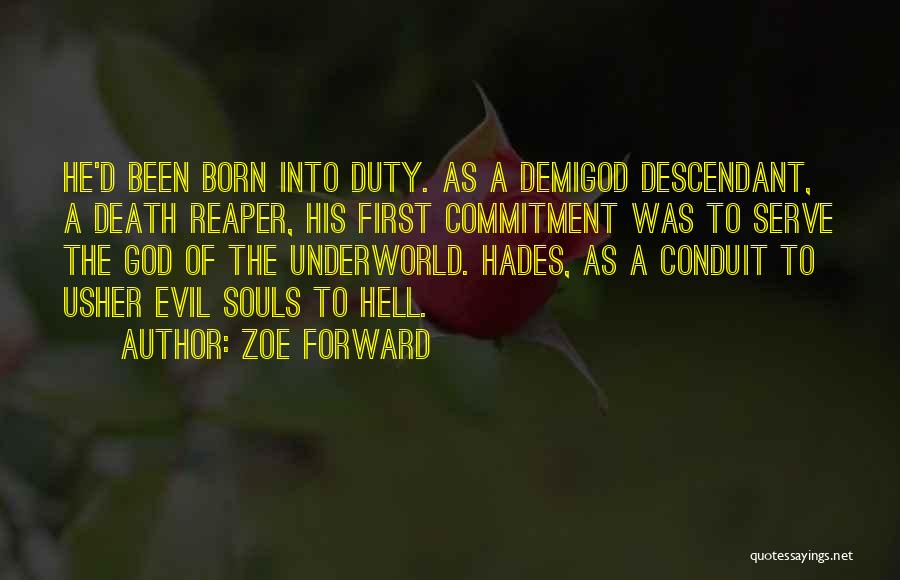Born To Serve Quotes By Zoe Forward