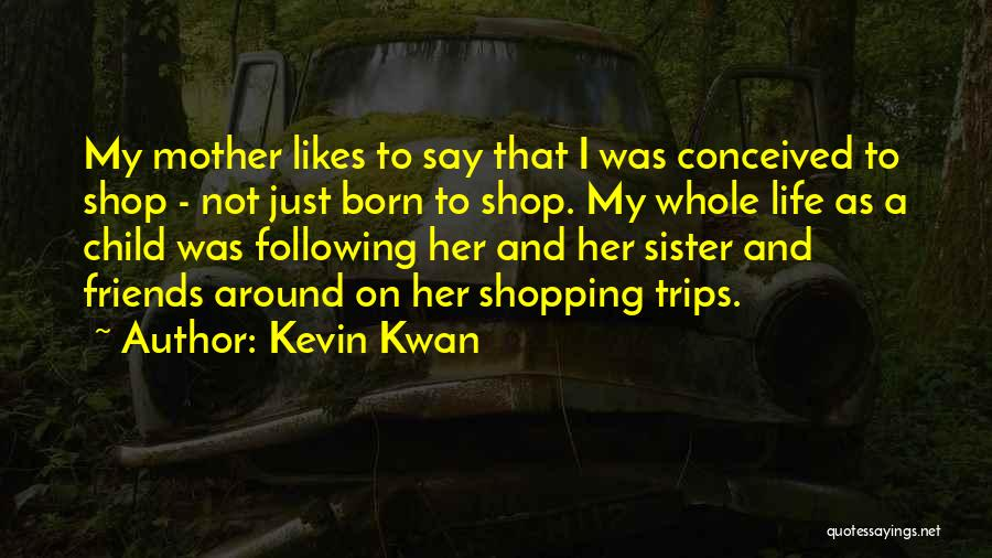 Born To Shop Quotes By Kevin Kwan