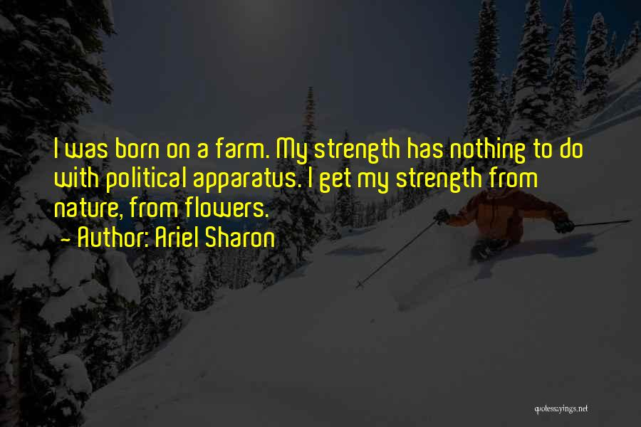Born With Nothing Quotes By Ariel Sharon