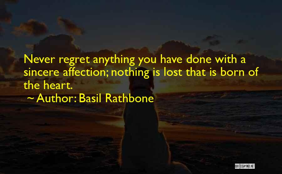 Born With Nothing Quotes By Basil Rathbone