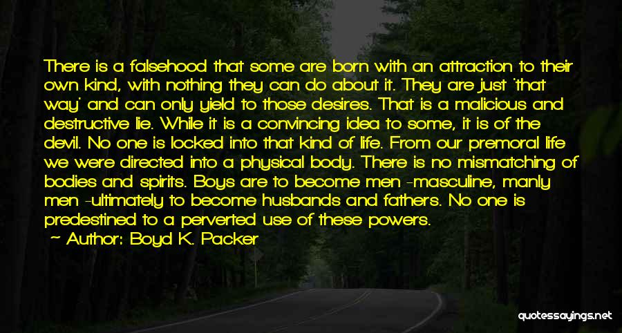 Born With Nothing Quotes By Boyd K. Packer