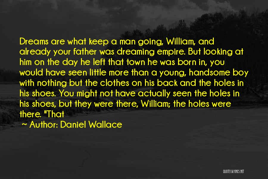 Born With Nothing Quotes By Daniel Wallace