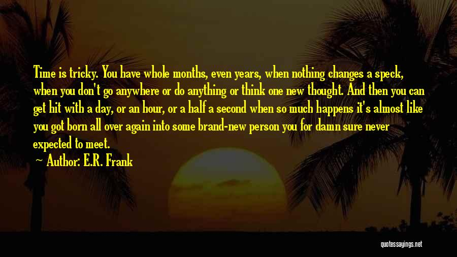 Born With Nothing Quotes By E.R. Frank