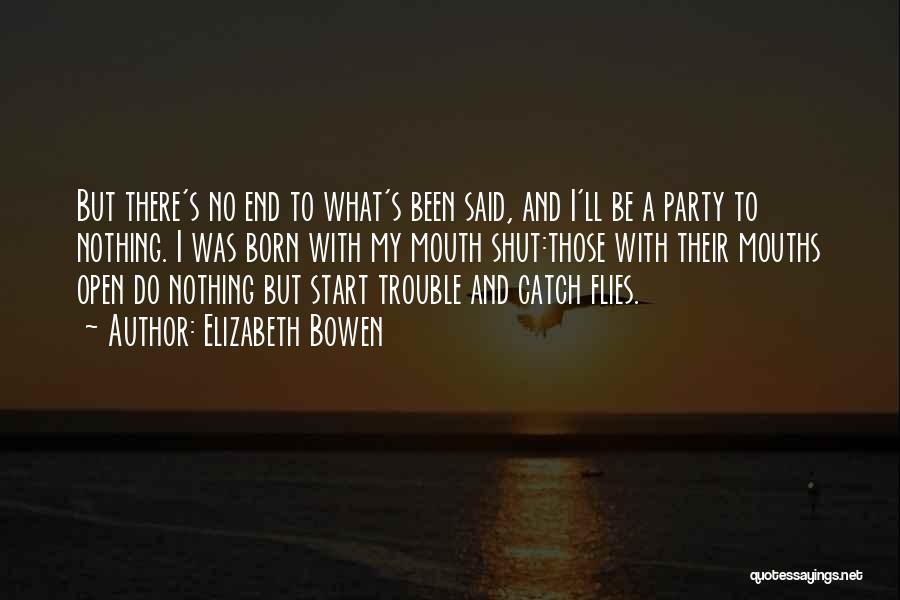 Born With Nothing Quotes By Elizabeth Bowen