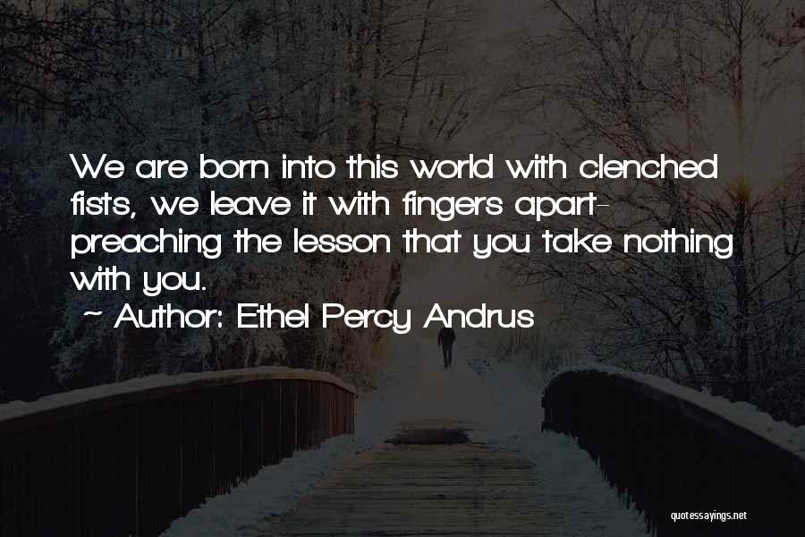 Born With Nothing Quotes By Ethel Percy Andrus